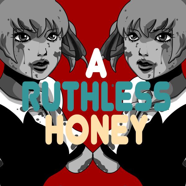 A Ruthless Honey
